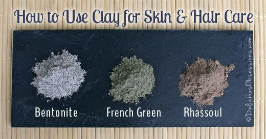 How to Use Clay for Skin and Hair Care (Bentonite, French Green, and Rhassoul) ~ deliciousobsessions.com