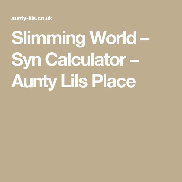 Slimming World – Syn Calculator – Aunty Lils Place