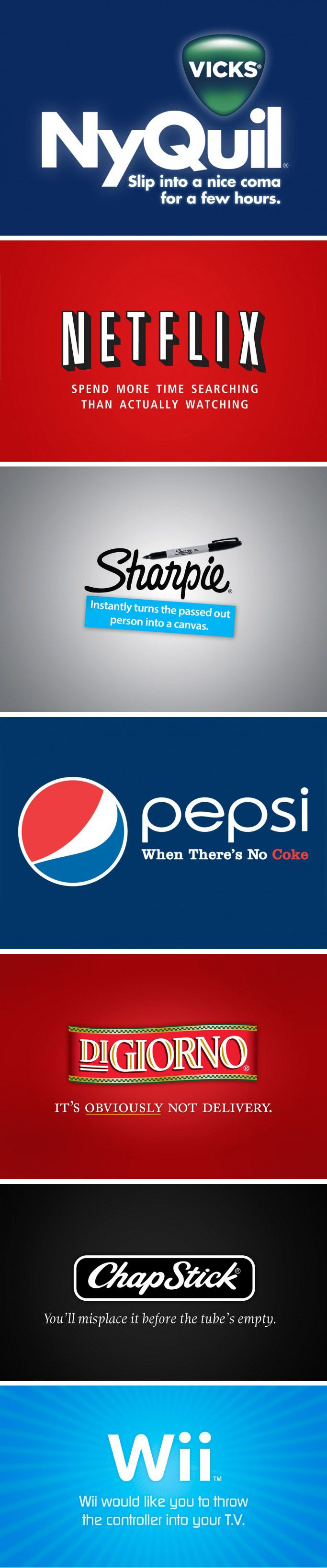 Honest slogans of popular brands. So accurate, especially the Pepsi one.