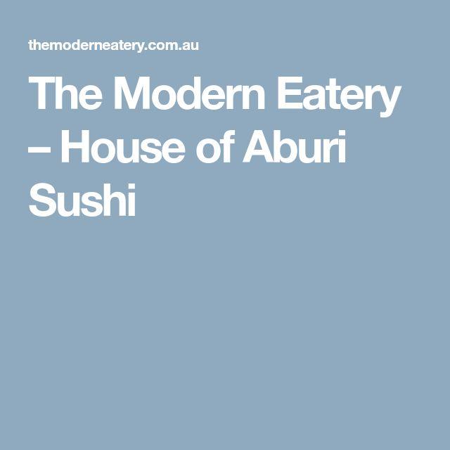 The Modern Eatery – House of Aburi Sushi