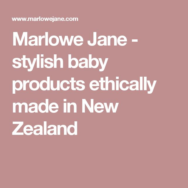 Marlowe Jane - stylish baby products ethically made in New Zealand