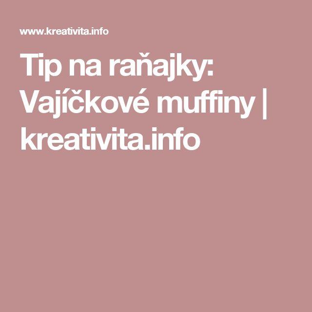 Tip na raňajky: Vajíčkové muffiny | kreativita.info
