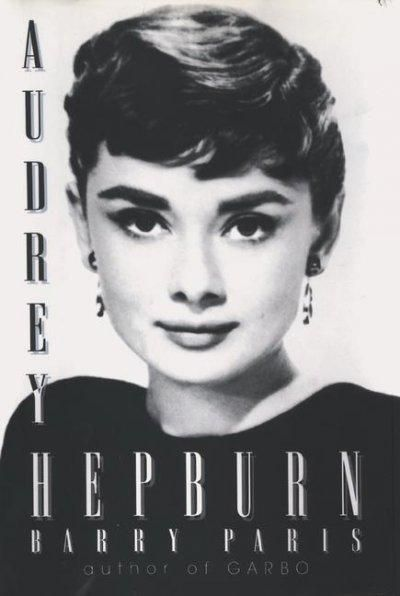 """The most ambitious and personal account ever written about Hollywood's most gracious star-Audrey Hepburn by Barry Paris is a """"moving portrayal"""" ( The New York Times Book Review ) that truly captures t"""