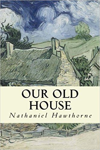 Our Old House: Volume II: Nathaniel Hawthorne, Taylor Anderson: 9781978082250: Books - Amazon.ca