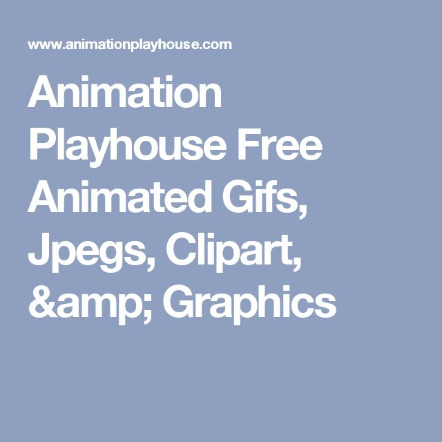 Animation Playhouse Free Animated Gifs, Jpegs, Clipart, & Graphics