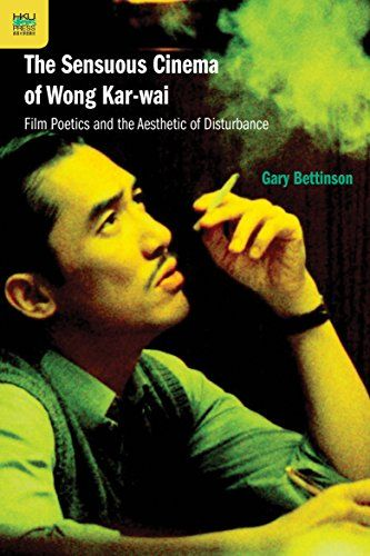 The Sensuous Cinema of Wong Kar-wai: Film Poetics and the Aesthetic of Disturbance by Gary Bettinson http://www.amazon.com/dp/B00PHAEEQE/ref=cm_sw_r_pi_dp_hH0Owb0MYYP50