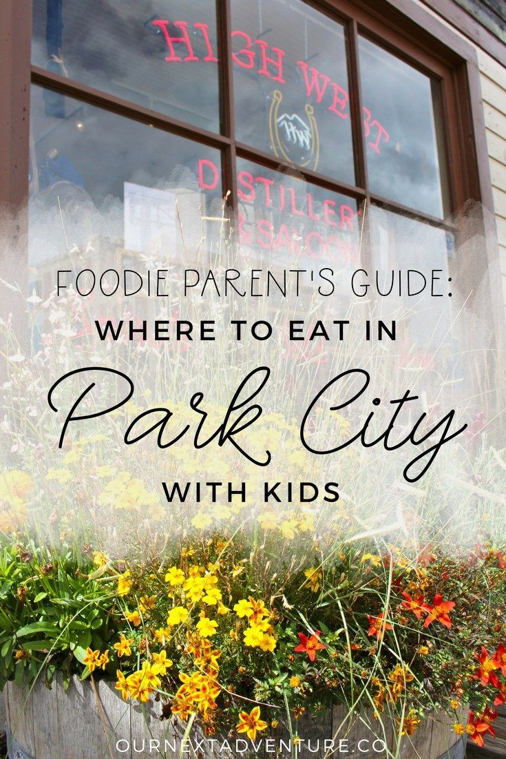 A foodie parent's guide to where to eat in Park City, Utah (that's kid-friendly too!) #familytravel #parkcity // Family Travel   Travel with Kids   USA Travel   Utah Travel   Foodies   Restaurant Recommendations   Ski Vacation