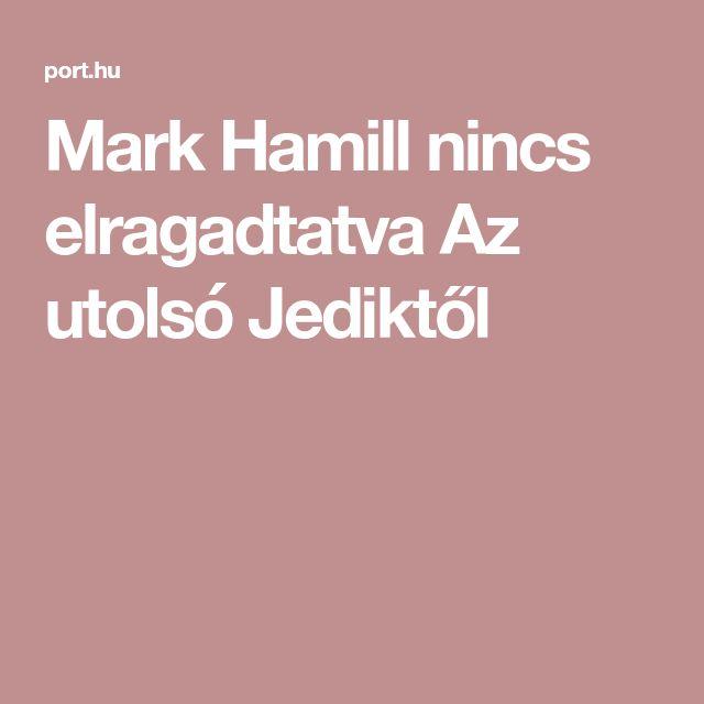 Mark Hamill nincs elragadtatva Az utolsó Jediktől