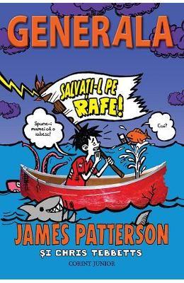 Generala Vol. 6: Salvati-l pe Rafe! - James Patterson, Chris Tebbetts