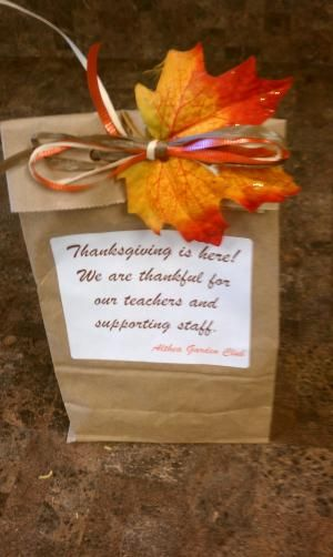 Thanksgiving Treat Bag- great, quick and easy idea for anyone that you would like to thank. Our teachers and staff loved it.: Teacher Appreciation, Thanksgiving Ideas, Easy Ideas, Staff Ideas, Teacher Sapprwk, Gifts Ideas