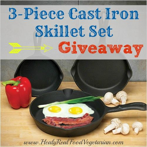 3 Piece Cast Iron Skillet Set Giveaway @ Healy Real Food Vegetarian
