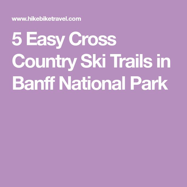 5 Easy Cross Country Ski Trails in Banff National Park