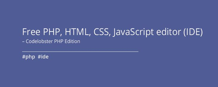 Free PHP, HTML, CSS, JavaScript editor (IDE) – Codelobster