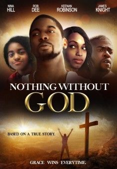 Nothing Without God - Christian Movie/Film - For More Info, Check Out Christian Film Database: CFDb - http://www.christianfilmdatabase.com/review/nothing-without-god/