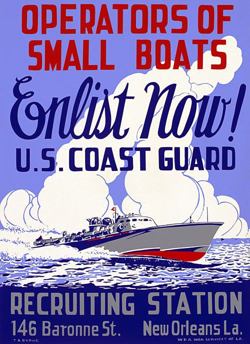 This WWII poster encourages boat owners to enlist in the U.S. Coast Guard: 'Operators of Small Boats. Enlist Now! U.S. Coast Guard. Recruiting Station, 146 Baronne St., New Orleans, La.' Created by WPA War Services of Louisiana, circa 1942.