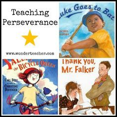 Teaching Perseverance- Ideas for teaching perseverance to students (including recommended children's literature.) Via Wonder Teacher.