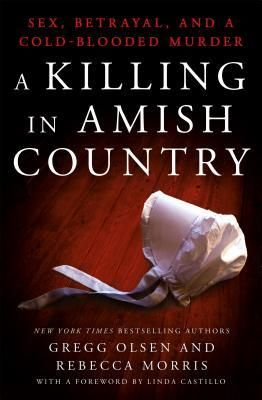 291 best new nonfiction images on pinterest the nook book ebook of the a killing in amish country sex betrayal and a cold blooded murder by gregg olsen rebecca morris fandeluxe Image collections