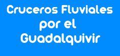 Cruceros por el Guadalquivir Cruceros Fluviales mCF Guadalquivir