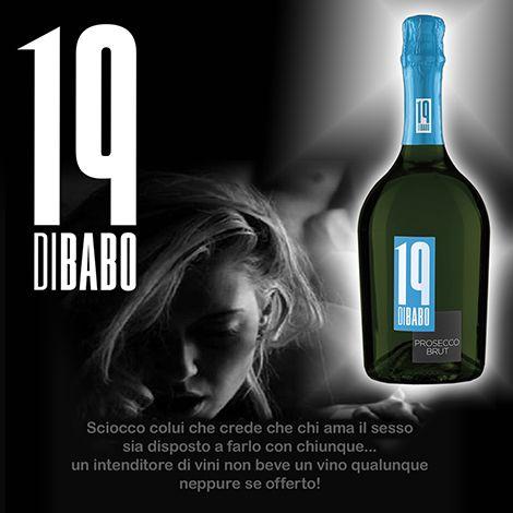 Sciocco colui che crede che chi ama il sesso sia disposto a farlo con chiunque... un intenditore di vini non beve un vino qualunque neppure se offerto! #19dibabo #italian #wine #forpartylovers