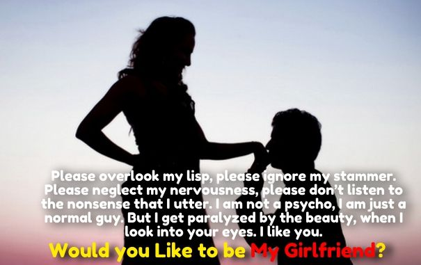would you like to be my girlfriend