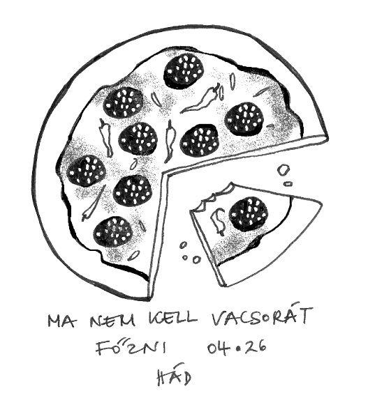 Ma nem kell vacsorát főzni - Today I don't have to cook dinner