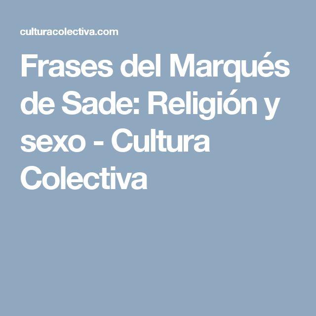 Frases del Marqués de Sade: Religión y sexo - Cultura Colectiva