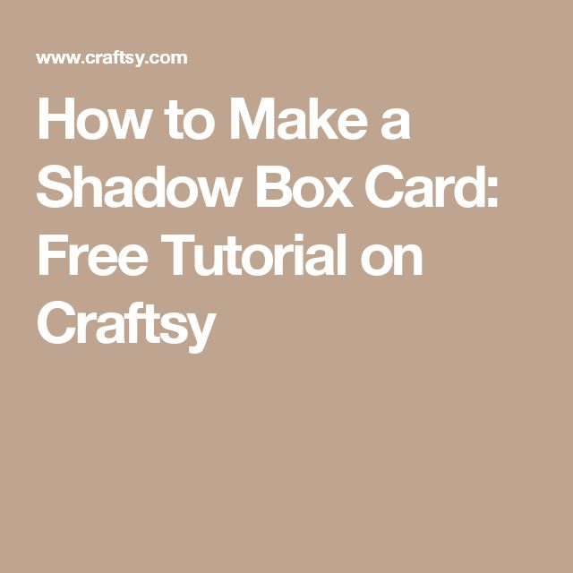 How to Make a Shadow Box Card: Free Tutorial on Craftsy