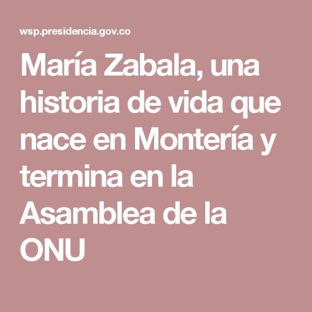 María Zabala, una historia de vida que nace en Montería y termina en la Asamblea de la ONU