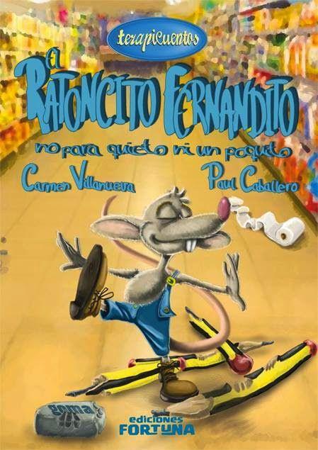 """""""El ratoncito Fernandito no para quieto ni un poquito"""" - Carmen Villanueva (Ediciones Fortuna)"""