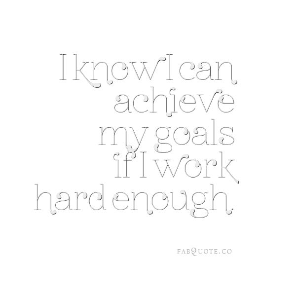 Quotes Working Hard Achieve Goals: Accomplish Goals Work Quotes. QuotesGram