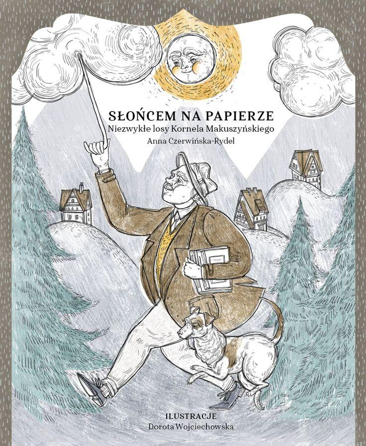Słońcem na papierze. Niezwykłe losy Kornela Makuszyńskiego – Biblioteka Inspiracji