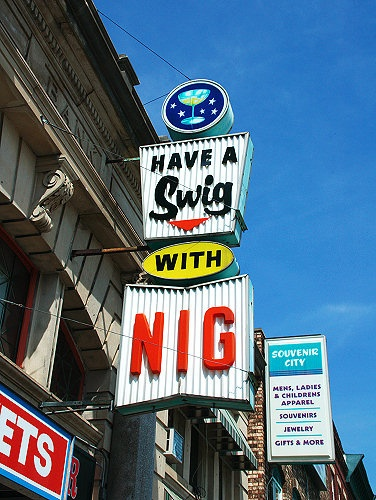 """Nig's Bar Sign- """"Have a Swig..."""" Very popular bar in the Wisconsin Dells, Wisconsin..."""