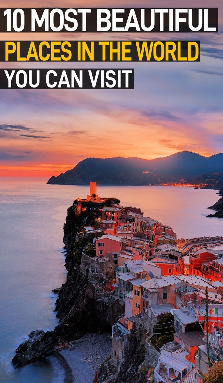 10 Of The Most Beautiful Places In The World To Visit Beautiful