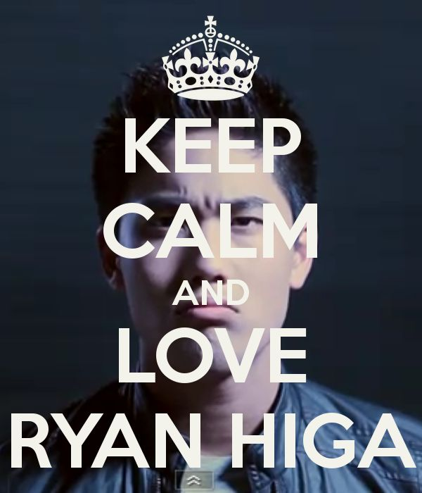 keep-calm-and-love-ryan-higa-8.png 600×700 pixels