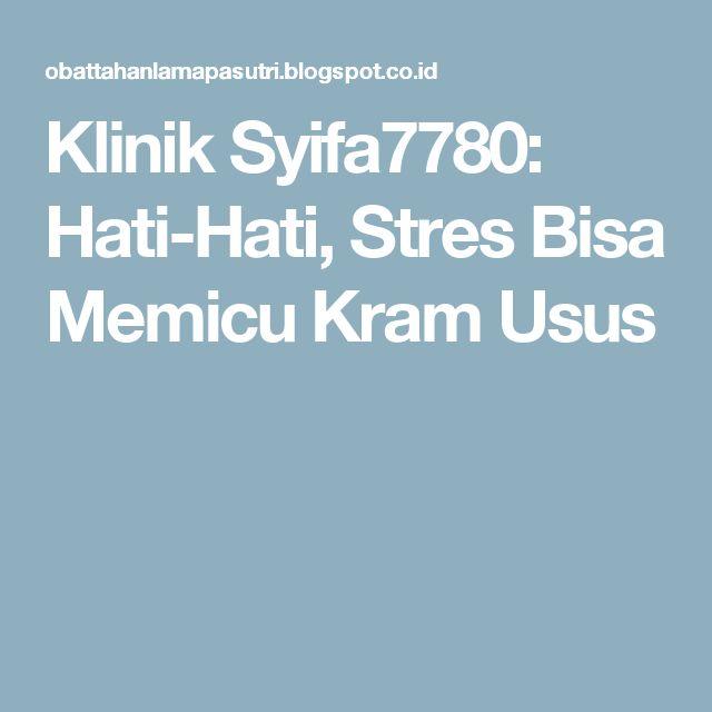 Klinik Syifa7780: Hati-Hati, Stres Bisa Memicu Kram Usus