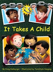 It Takes a Child by Craig Kielburger and TurnStyle Imaging
