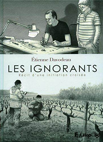 Étienne Davodeau - Les ignorants : Récit d'une initiation croisée