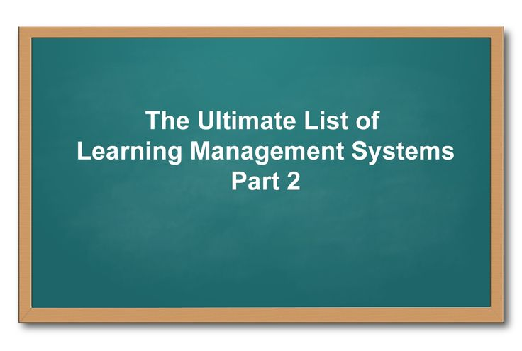 List of Learning Management Systems: List of Learning Management Systems: 50 Learning Management Systems.