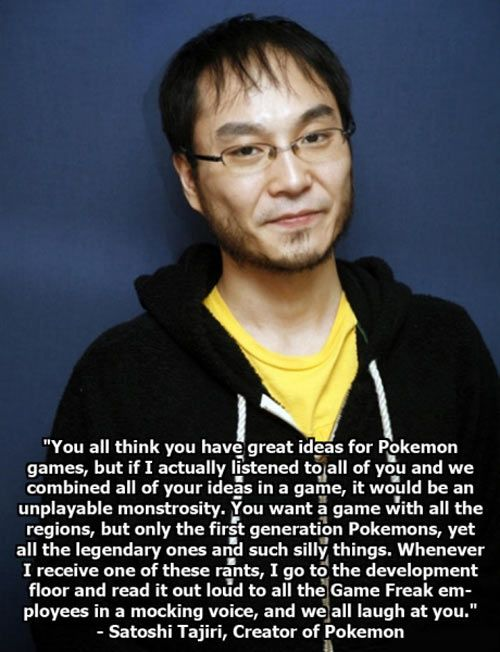 Pokemon creator has something to say…