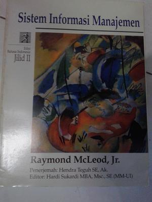 Sistem Informasi Manajemen Jilid II. Pengarang:Raymond McLeod,Jr