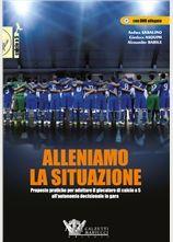Alleniamo la situazione -  http://www.calzetti-mariucci.it/shop/prodotti/alleniamo-le-situazioni-nel-calcio-a-5