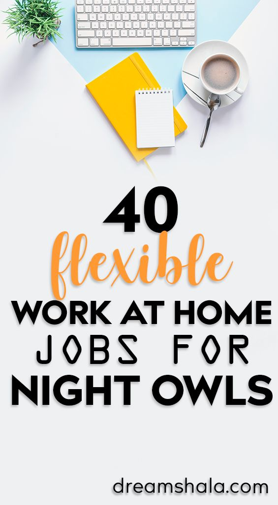 40 Genuine Late Night Work At Home Jobs For Everyone Work From