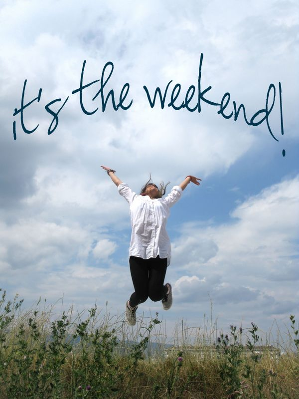 Good Itu0027s The Weekend!