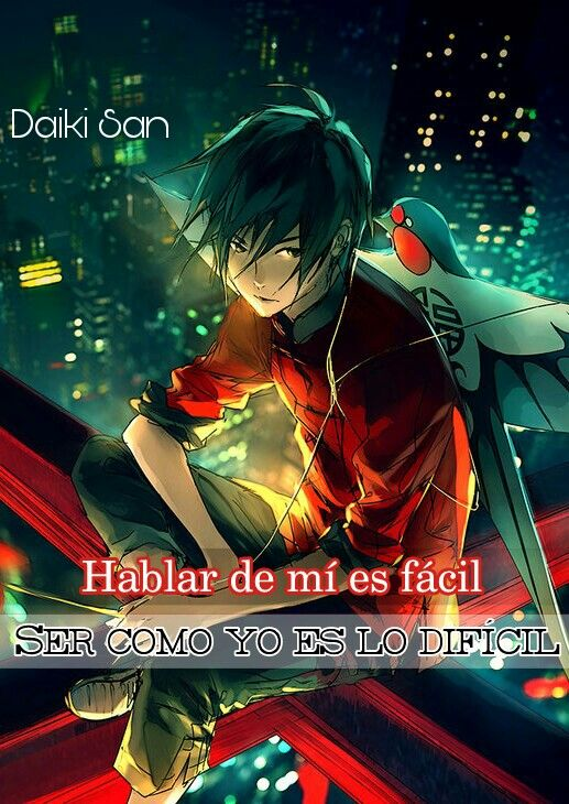 Daiki San Frases Anime Hablar de mí es facil, ser como yo es difícil