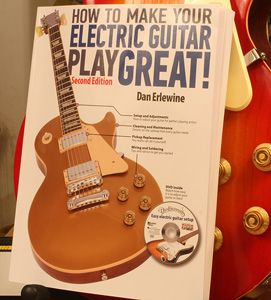 Dan Erlewine How to Make Your Electric Guitar Play Great