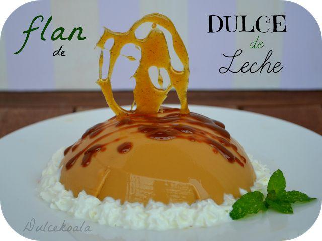 FLAN DE DULCE DE LECHE | Dulces y postres | Pinterest