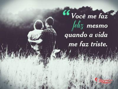 """""""Você me faz feliz mesmo quando a vida me faz triste."""" #Namorados #vida"""