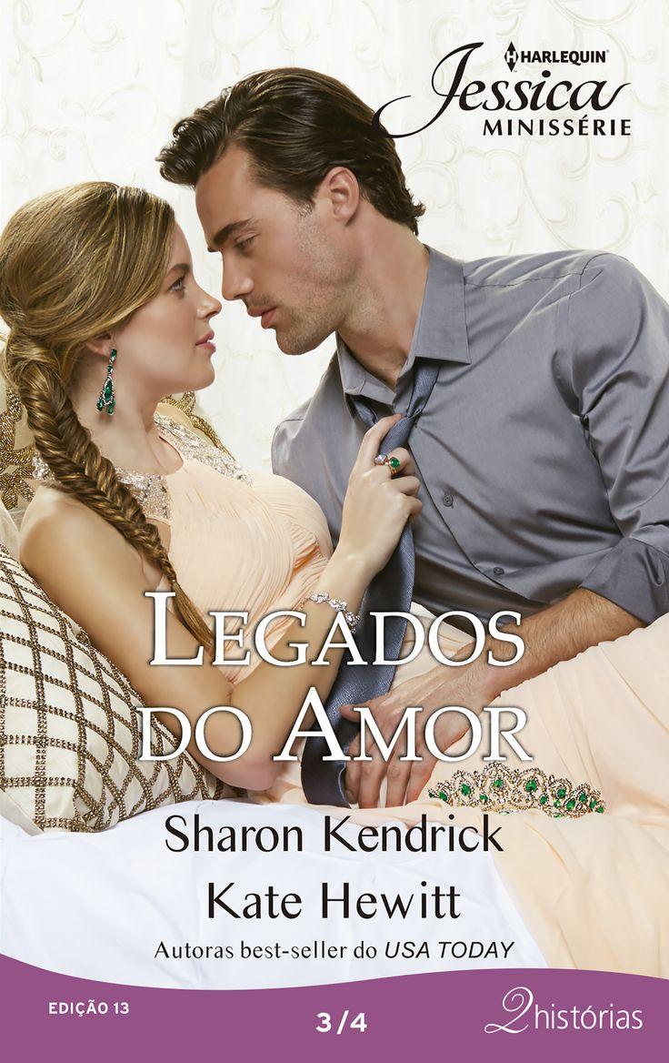 """Harlequin Jessica Minissérie: """"Legados do Amor"""", de Sharon Kendrick e Kate Hewitt."""