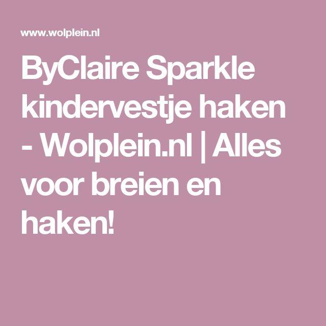 ByClaire Sparkle kindervestje haken - Wolplein.nl | Alles voor breien en haken!