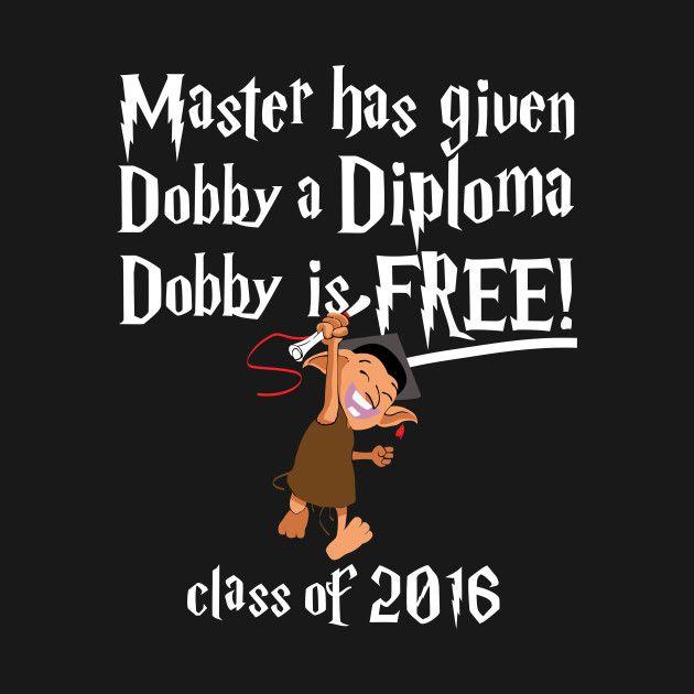 Awesome 'Dobby+Graduation+2016' design on TeePublic!